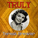 Teresa Brewer Truly Teresa Brewer