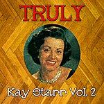 Kay Starr Truly Kay Starr, Vol. 2
