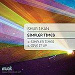 Shur-I-Kan Simpler Times Ep