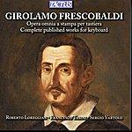 Sergio Vartolo Frescobaldi: L'opera Omnia A Stampa Per Tastiera