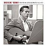 Buck Owens Buck 'em: The Music Of Buck Owens (1955-1967)