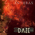 Daze Anthrax
