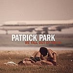 Patrick Park We Fall Out Of Touch - Ep