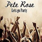 Pete Rose Lets Go Party