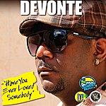 Devonte Have You Ever Loved Somebody - Single