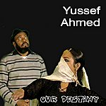 Yussef Ahmed Our Destiny