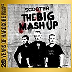 Scooter The Big Mash Up (20 Years Of Hardcore Expanded Edition) [Remastered]