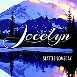 Jocelyn Seattle Someday
