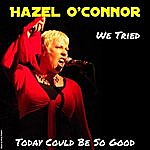 Hazel O'Connor We Tried