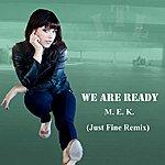 M.E.K. We Are Ready (Just Fine Remix)