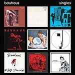 Bauhaus Singles (Remastered)