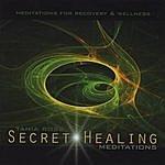 Tania Rose Secret Healing Meditations
