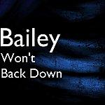 Bailey Won't Back Down