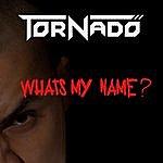 Tornado What's My Name