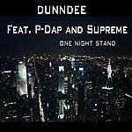 Dunndee One Night Stand (Feat. P-Dap & Supreme)