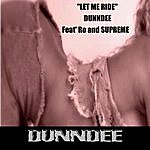 Dunndee Let Me Ride (Feat. Ro & Supreme)