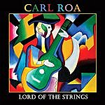 Carl Roa Lord Of The Strings