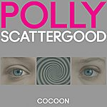 Polly Scattergood Cocoon