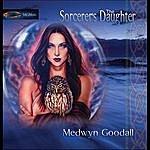 Medwyn Goodall The Sorcerers Daughter