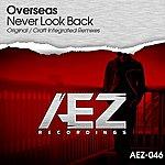 Overseas Never Look Back