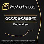 Mad Andrew Good Thoughts
