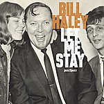 Bill Haley Let Me Stay