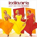India.Arie Just Do You (Remixes)