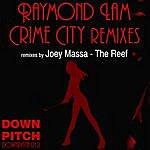 Raymond Lam Crime City Remixes - Single
