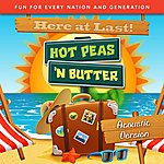 Hot Peas 'N Butter Here At Last! (Acoustic Version)