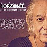 """Erasmo Carlos Além Do Horizonte (Música De Abertura Da Novela """"Além Do Horizonte"""")"""