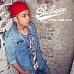 Shaheen Umm Umm Ahh (Radio Edit)