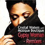 Crystal Waters Gypsy Woman - Remixes (With Musique Boutique)