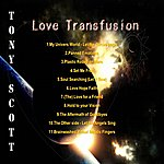 Tony Scott Love Transfusion