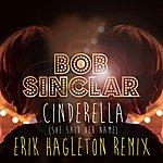 Bob Sinclar Cinderella (She Said Her Name) (Erik Hagleton Remix)