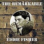 Eddie Fisher The Remarkable Eddie Fisher