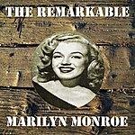 Marilyn Monroe The Remarkable Marilyn Monroe
