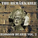 Blossom Dearie The Remarkable Blossom Dearie, Vol. 2
