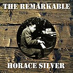 Horace Silver The Remarkable Horace Silver
