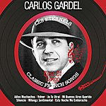 Carlos Gardel Best Of Tango (Les Éternels - Classic French Songs)