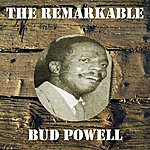 Bud Powell The Remarkable Bud Powell