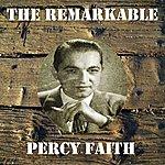 Percy Faith The Remarkable Percy Faith