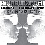 Gomi Don't Touch Me (Chad Jack Remix)