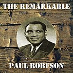 Paul Robeson The Remarkable Paul Robeson
