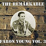 Faron Young The Remarkable Faron Young Vol 03