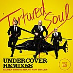 Tortured Soul Undercover Remixes (Mixed By Jask)