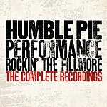 Humble Pie Performance - Rockin' The Fillmore: The Complete Recordings