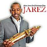 Jarez Give Love On Christmas Day (Feat. A.J Luke) - Single