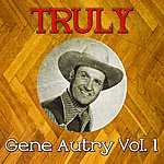 Gene Autry Truly Gene Autry, Vol. 1