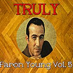 Faron Young Truly Faron Young, Vol. 5
