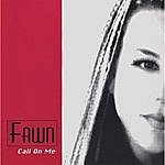 Fawn Call On Me